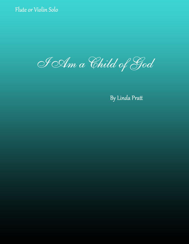 I Am A Child of God Flute Solo