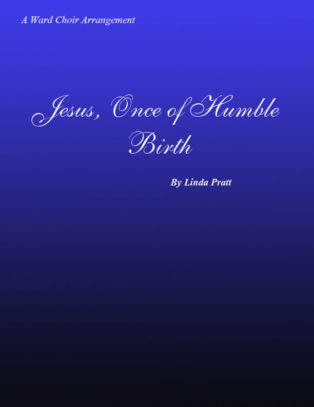 Jesus, Once of Humble Birth SATB