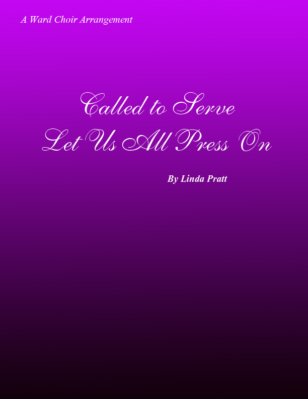 Called to Serve/ Let Us All Press On