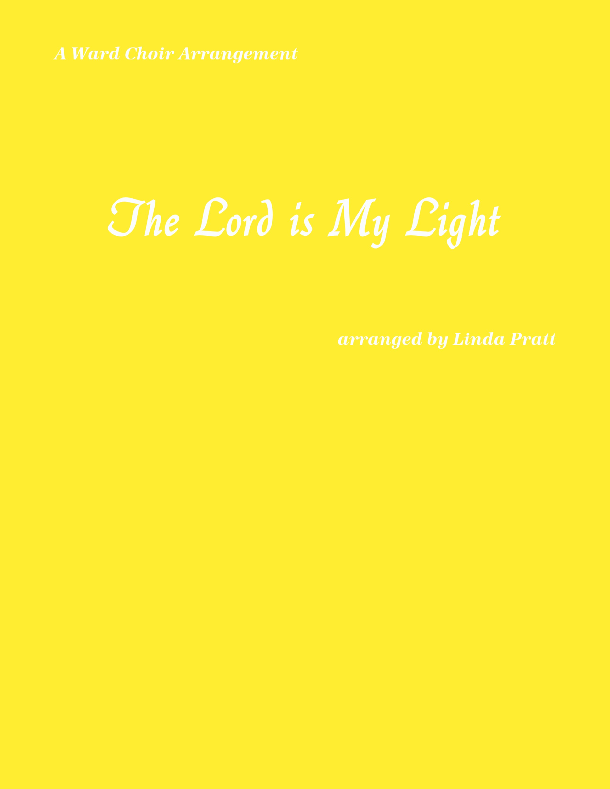 The Lord is My Light  SATB