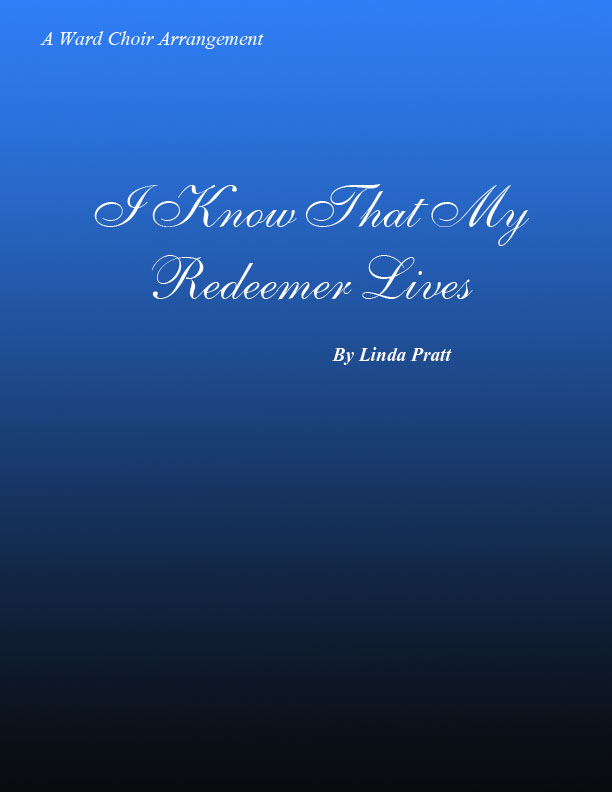 I Know That My Redeemer Lives  SATB